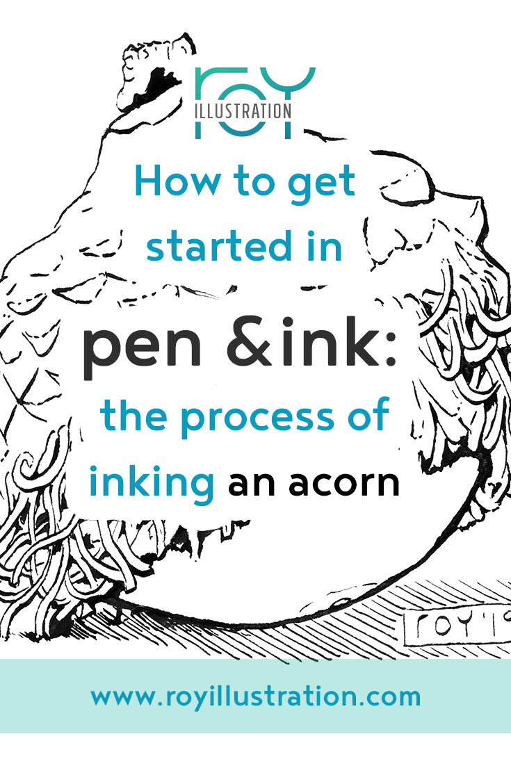 How To Get Started In Pen & Ink: The Process Of Inking An Acorn