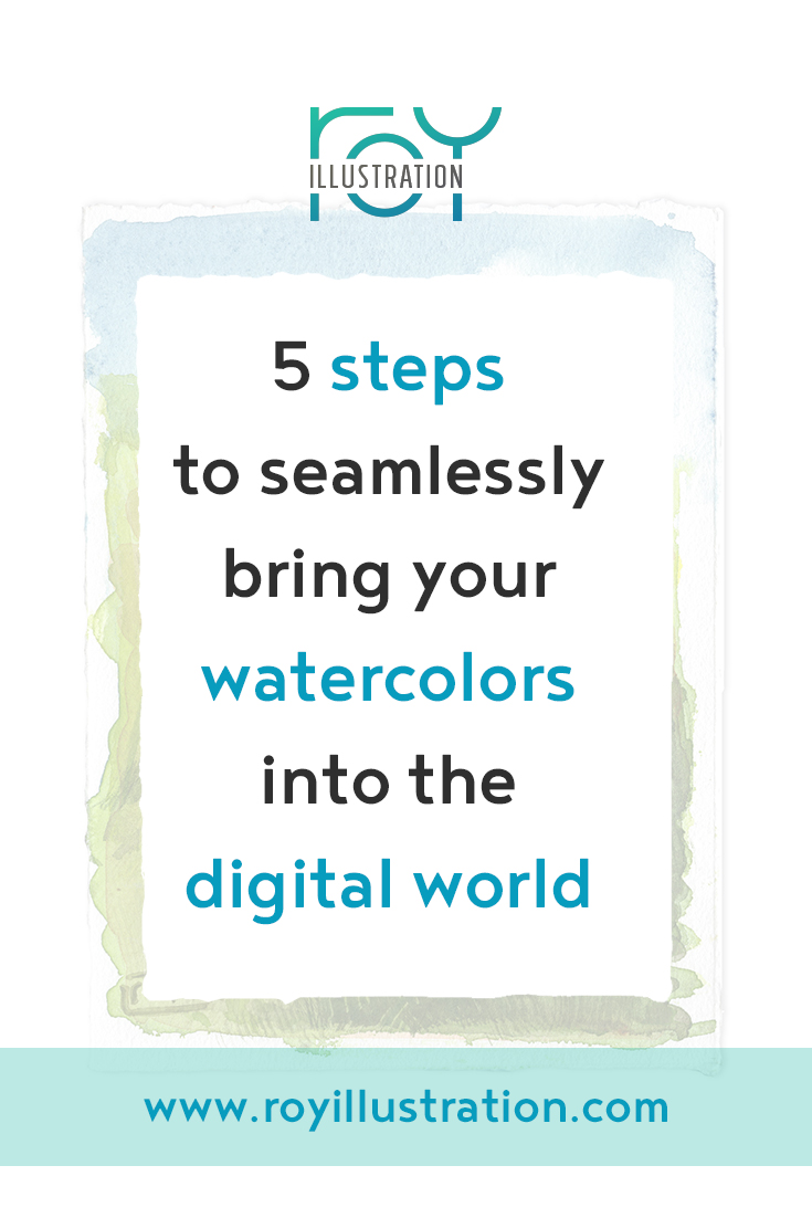 5 Steps To Seamlessly Bring Your Watercolors Into The Digital World